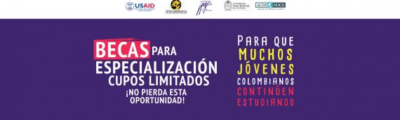 Becas para especialización en las Universidades Nacional y Fundación Universitaria-Uniclaretiana